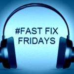 Fast Fix Fridays